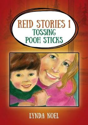 Reid Stories 1: Tossing Pooh Sticks (Paperback)