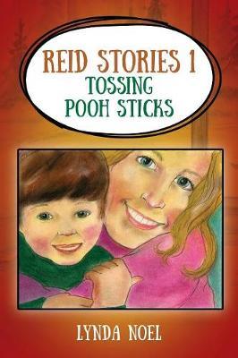 Reid Stories 1: Tossing Pooh Sticks (Hardback)