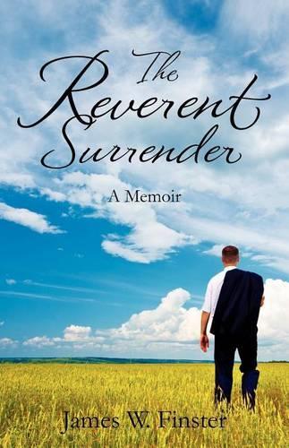 The Reverent Surrender: A Memoir (Paperback)