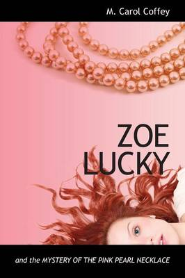 Zoe Lucky and the Mystery of the Pink Pearl Necklace (Paperback)