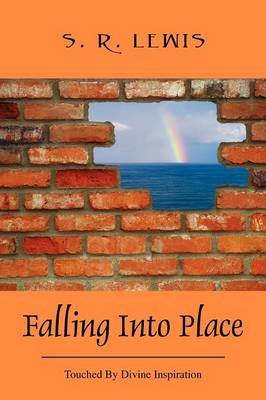 Falling Into Place: Touched by Divine Inspiration (Paperback)