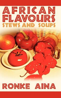 African Flavours: Stews and Soups (Hardback)