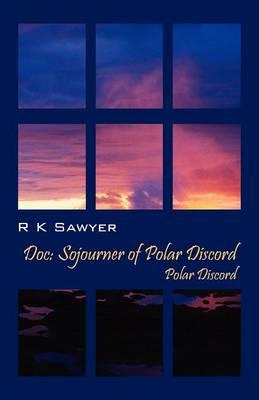Doc: Sojourner of Polar Discord - Polar Discord (Paperback)