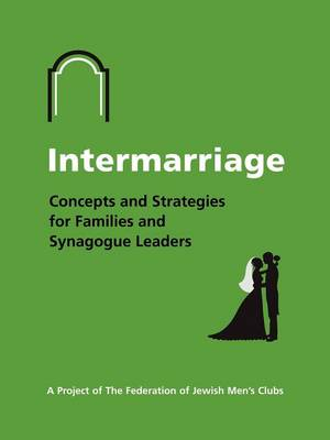 Intermarriage: Concepts and Strategies for Families and Synagogue Leaders (Paperback)