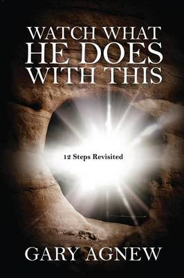 Watch What He Does with This: 12 Steps Revisited (Hardback)