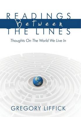 Readings Between the Lines: Thoughts on the World We Live in (Hardback)