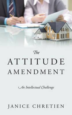 The Attitude Amendment: An Intellectual Challenge (Paperback)