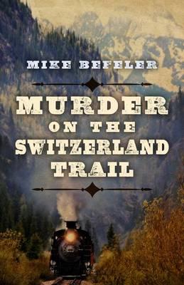 Murder on the Switzerland Trail (Hardback)
