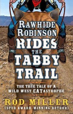 Rawhide Robinson Rides the Tabby Trail (Hardback)