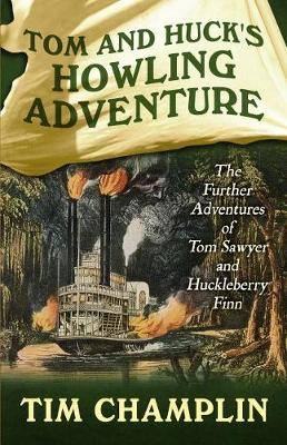 Tom and Huck's Howling Adventure: The Further Adventures of Tom Sawyer and Huckleberry Finn (Hardback)