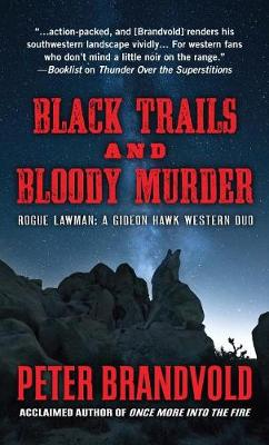 Black Trails and Bloody Murder: A Western Duo - Rogue Lawman: A Gideon Hawk Western (Hardback)