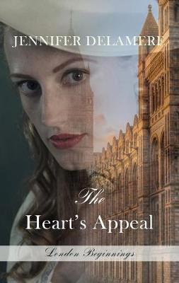 The Heart's Appeal - London Beginnings 2 (Hardback)