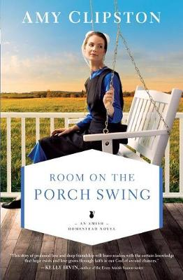 Room on the Porch Swing - Amish Homestead Novel 2 (Hardback)