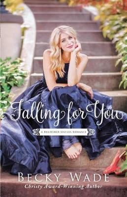 Falling for You - Bradford Sisters Romance 2 (Hardback)