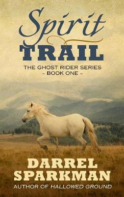 Spirit Trail - Ghostrider 1 (Hardback)