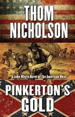 Pinkerton's Gold - John Whyte Novel of the American West (Hardback)