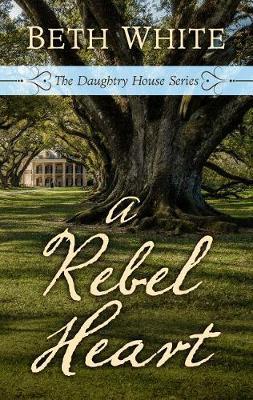 A Rebel Heart - Daughtry House 1 (Hardback)