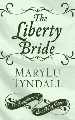 The Liberty Bride - Daughters of the Mayflower 6 (Hardback)
