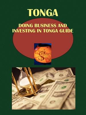 Doing Business and Investing in Tonga Guide (Paperback)