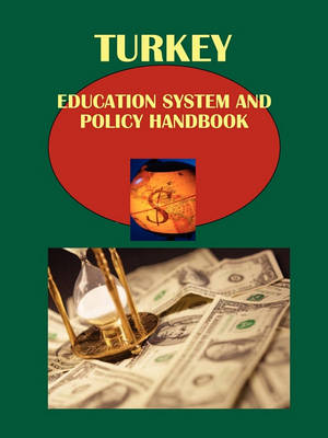 Turkey Education System and Policy Handbook Volume 1 Strategic Information and Regulations (Paperback)
