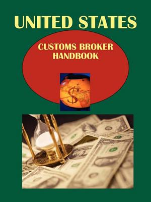 Us Customs Broker Handbook Volume 1 Regulations, Procedures, Opportunities (Paperback)
