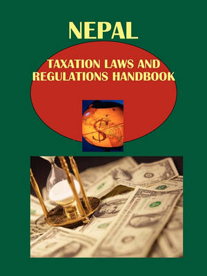 Nepal Taxation Laws and Regulations Handbook (Paperback)