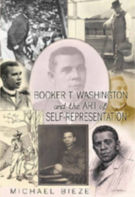 Booker T. Washington and the Art of Self-Representation - History of Schools and Schooling 50 (Paperback)