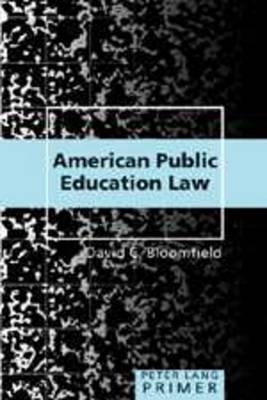 American Public Education Law- Primer: Second Edition - Peter Lang Primer 7 (Hardback)