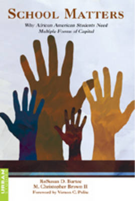 School Matters: Why African American Students Need Multiple Forms of Capital - Counterpoints 312 (Hardback)