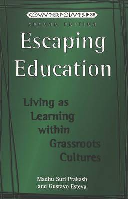 Escaping Education: Living as Learning within Grassroots Cultures - Counterpoints 36 (Paperback)