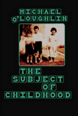 The Subject of Childhood - Rethinking Childhood 38 (Paperback)