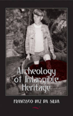 Archeology of Intangible Heritage - International Folkloristics 4 (Paperback)