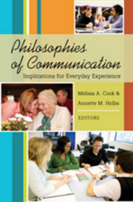 Philosophies of Communication: Implications for Everyday Experience (Paperback)