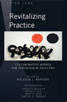 Revitalizing Practice: Collaborative Models for Theological Faculties (Paperback)