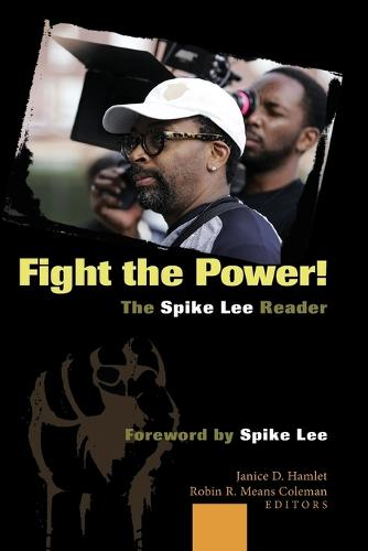 Fight the Power! The Spike Lee Reader: Foreword by Spike Lee (Paperback)