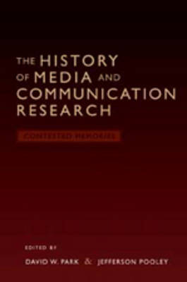 The History of Media and Communication Research: Contested Memories (Hardback)