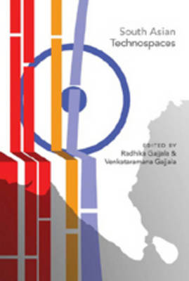 South Asian Technospaces - Digital Formations 36 (Hardback)