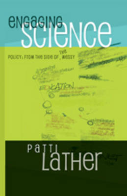 Engaging Science Policy: From the Side of the Messy - Counterpoints 345 (Hardback)