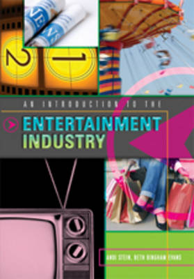 An Introduction to the Entertainment Industry (Hardback)