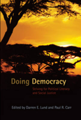 Doing Democracy: Striving for Political Literacy and Social Justice - Counterpoints 322 (Hardback)