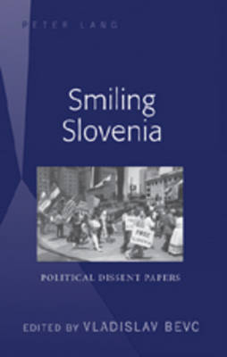 Smiling Slovenia: Political Dissent Papers (Hardback)