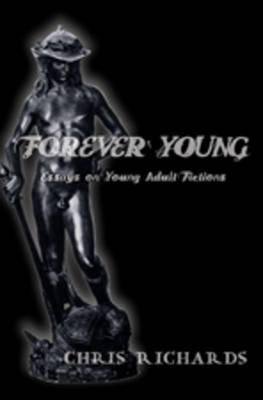 Forever Young: Essays on Young Adult Fictions - Intersections in Communications and Culture 20 (Hardback)