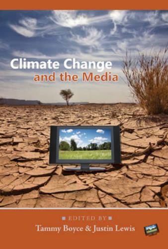 Climate Change and the Media - Global Crises and the Media 5 (Paperback)