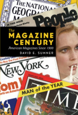 The Magazine Century: American Magazines Since 1900 - Mediating American History 9 (Paperback)