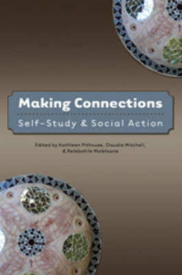 Making Connections: Self-Study and Social Action - Counterpoints 357 (Hardback)