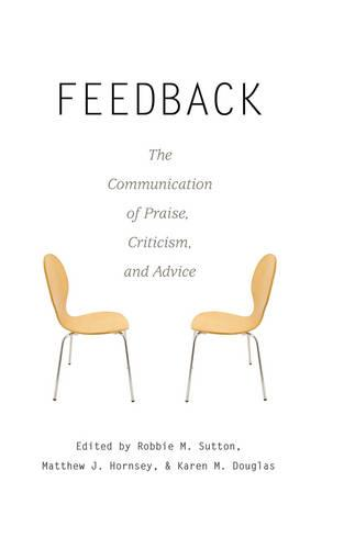 Feedback: The Communication of Praise, Criticism, and Advice - Language as Social Action 11 (Paperback)