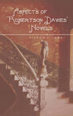 Aspects of Robertson Davies' Novels (Hardback)