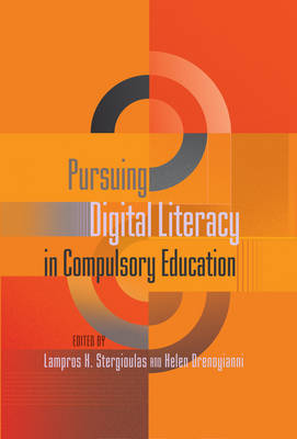 Pursuing Digital Literacy in Compulsory Education - New Literacies and Digital Epistemologies 43 (Paperback)