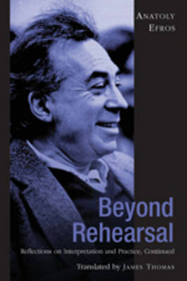 Beyond Rehearsal: Reflections on Interpretation and Practice, Continued (Hardback)
