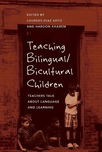 Teaching Bilingual/Bicultural Children: Teachers Talk about Language and Learning - Counterpoints 371 (Paperback)
